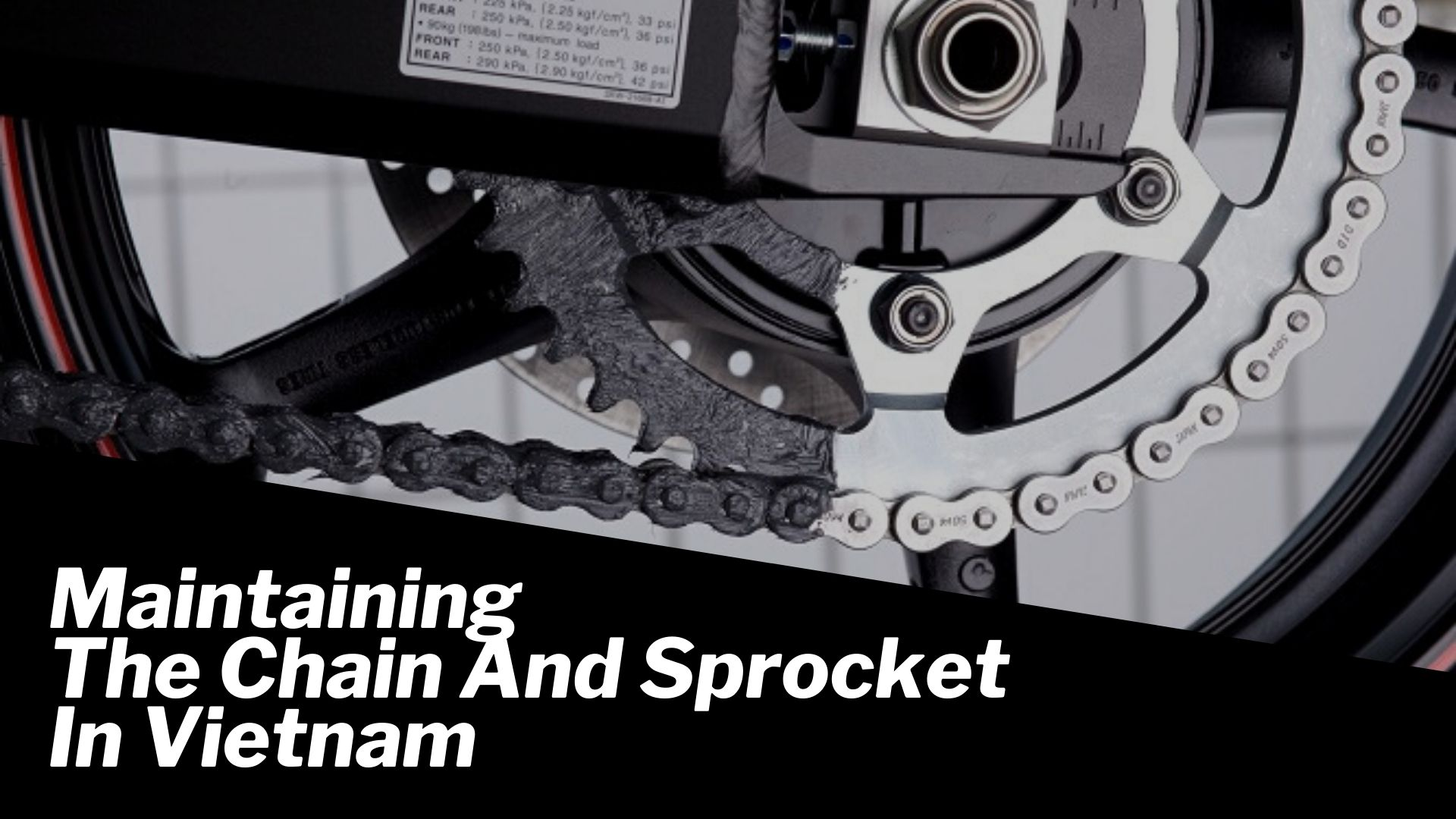 Maintaining the chain and sprocket in Vietnam