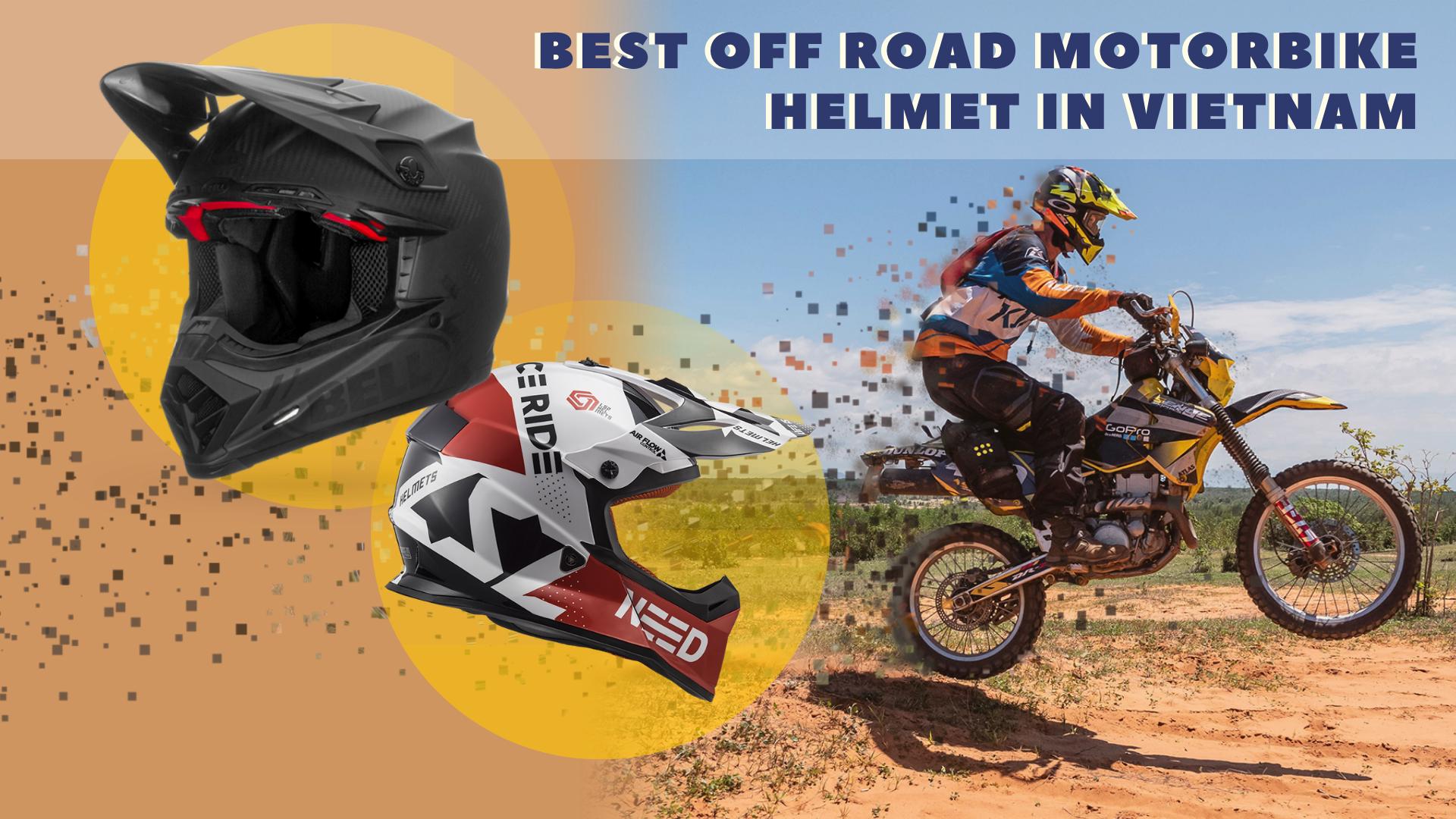 Best Off Road Motorbike Helmets In Vietnam 2019