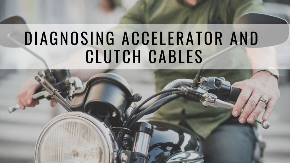 Diagnosing accelerator and clutch cables