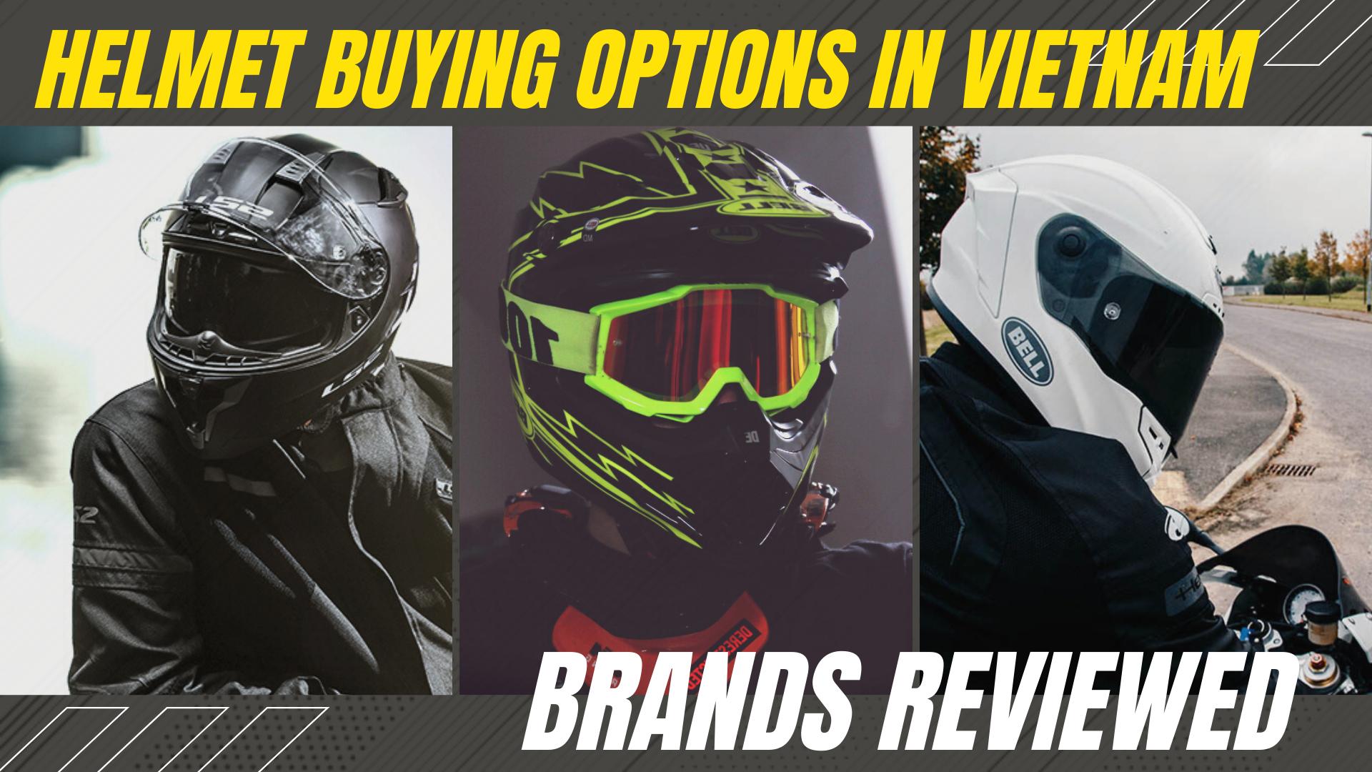 Helmet Buying Options in Vietnam - Brands Reviewed